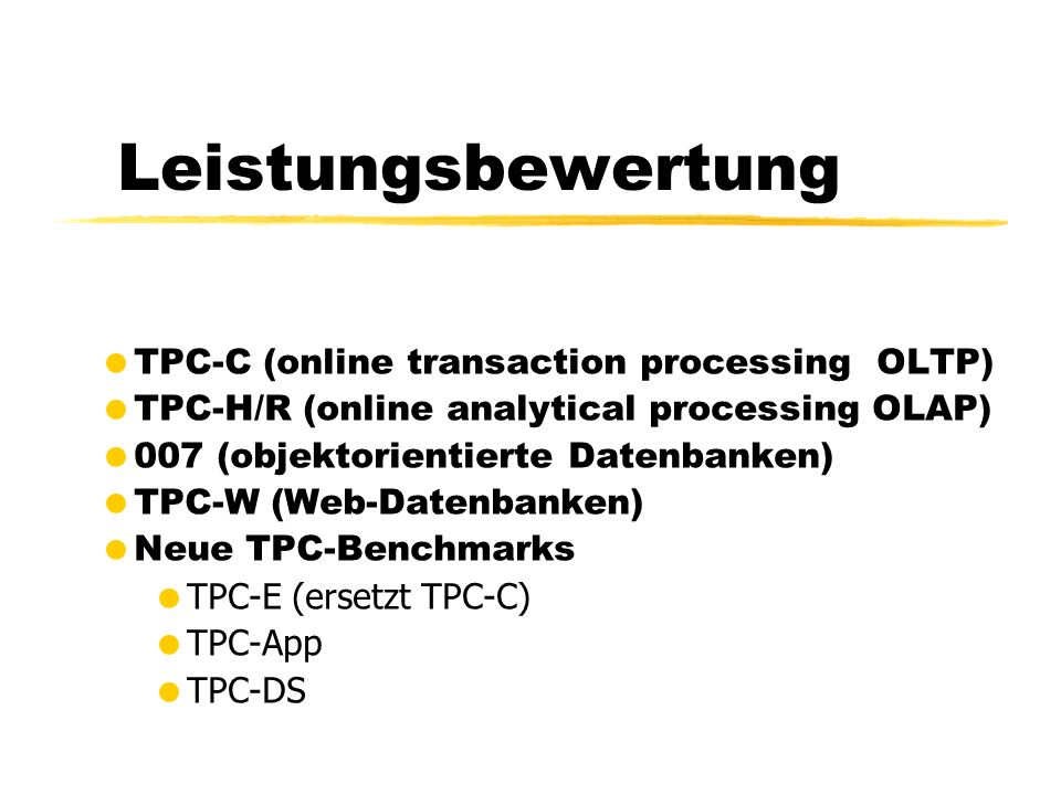 Leistungsbewertung TPC-C (online transaction processing OLTP)