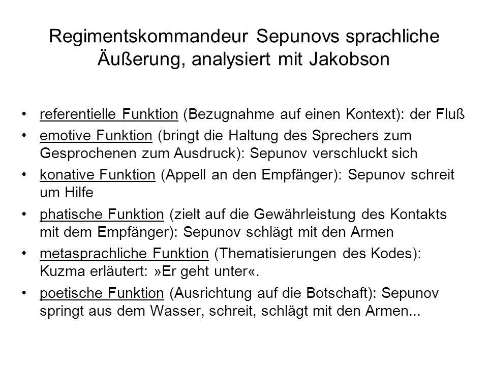 Regimentskommandeur Sepunovs sprachliche Äußerung, analysiert mit Jakobson