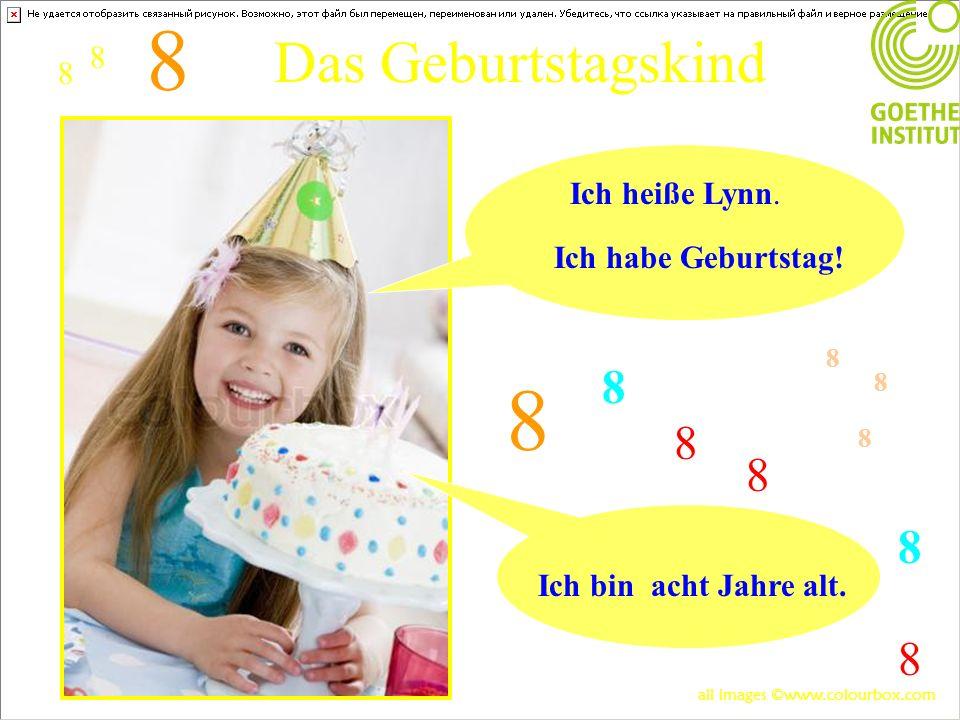 8 8 Das Geburtstagskind 8 8 8 8 8 8 8 Ich heiße Lynn.