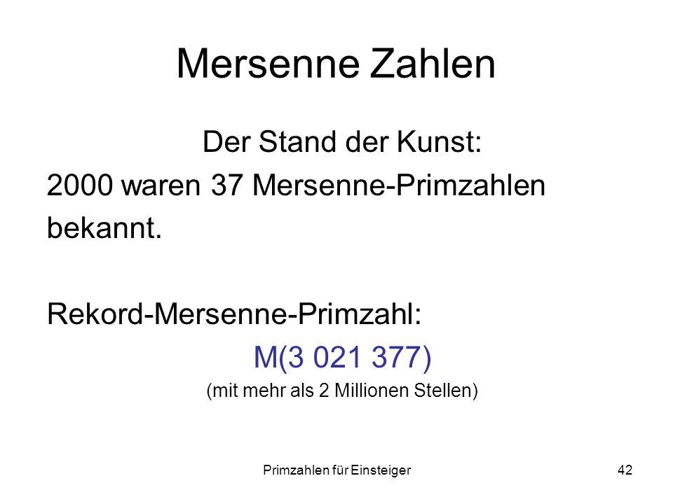 Mersenne Zahlen Der Stand der Kunst: 2000 waren 37 Mersenne-Primzahlen