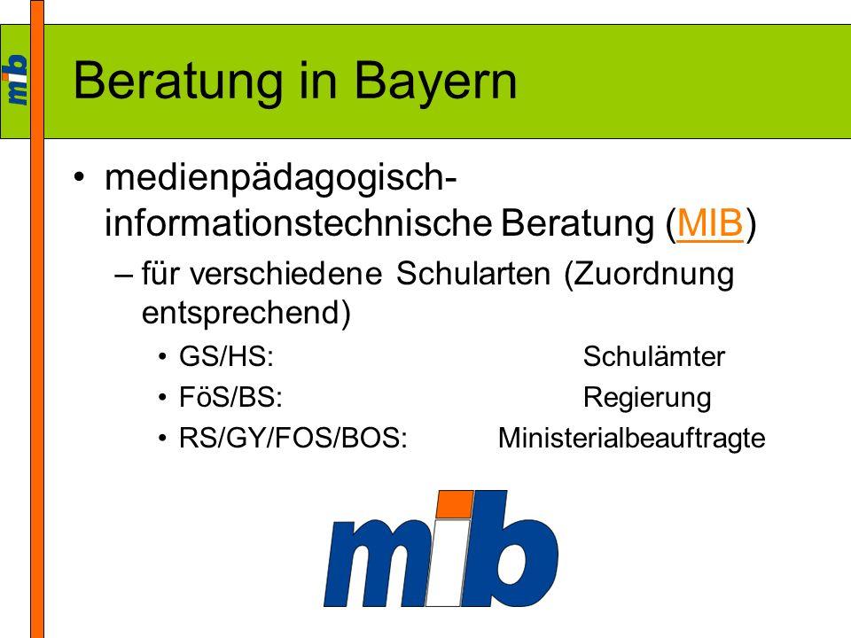 Beratung in Bayernmedienpädagogisch-informationstechnische Beratung (MIB) für verschiedene Schularten (Zuordnung entsprechend)