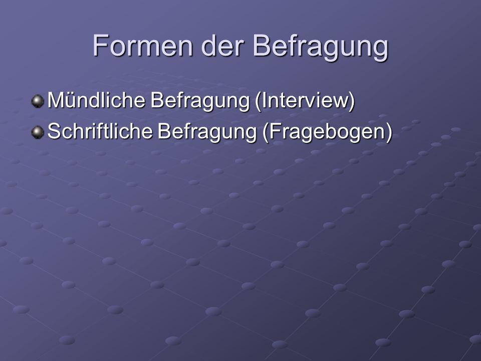 Formen der Befragung Mündliche Befragung (Interview)