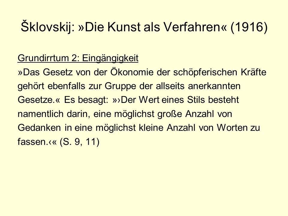 Šklovskij: »Die Kunst als Verfahren« (1916)