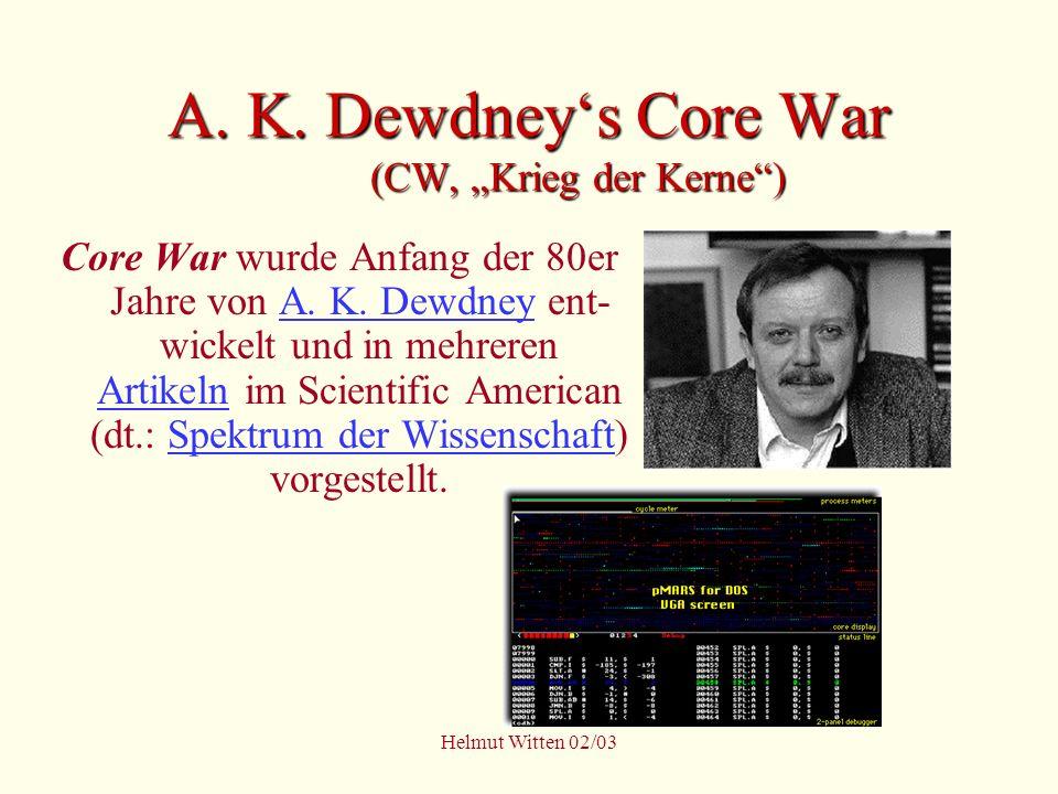 "A. K. Dewdney's Core War (CW, ""Krieg der Kerne )"
