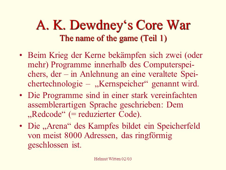 A. K. Dewdney's Core War The name of the game (Teil 1)