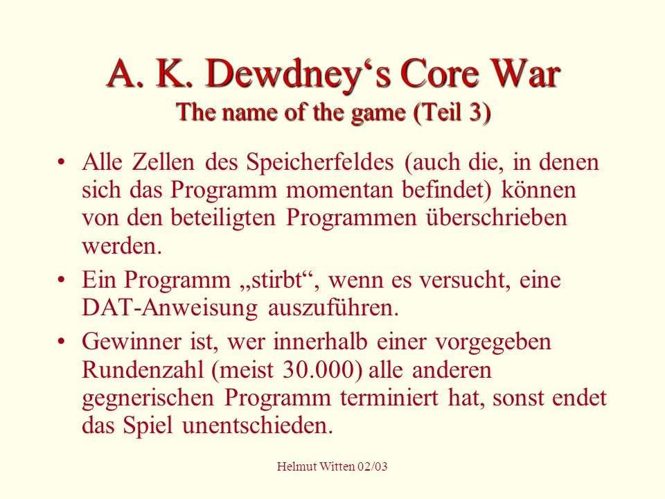 A. K. Dewdney's Core War The name of the game (Teil 3)