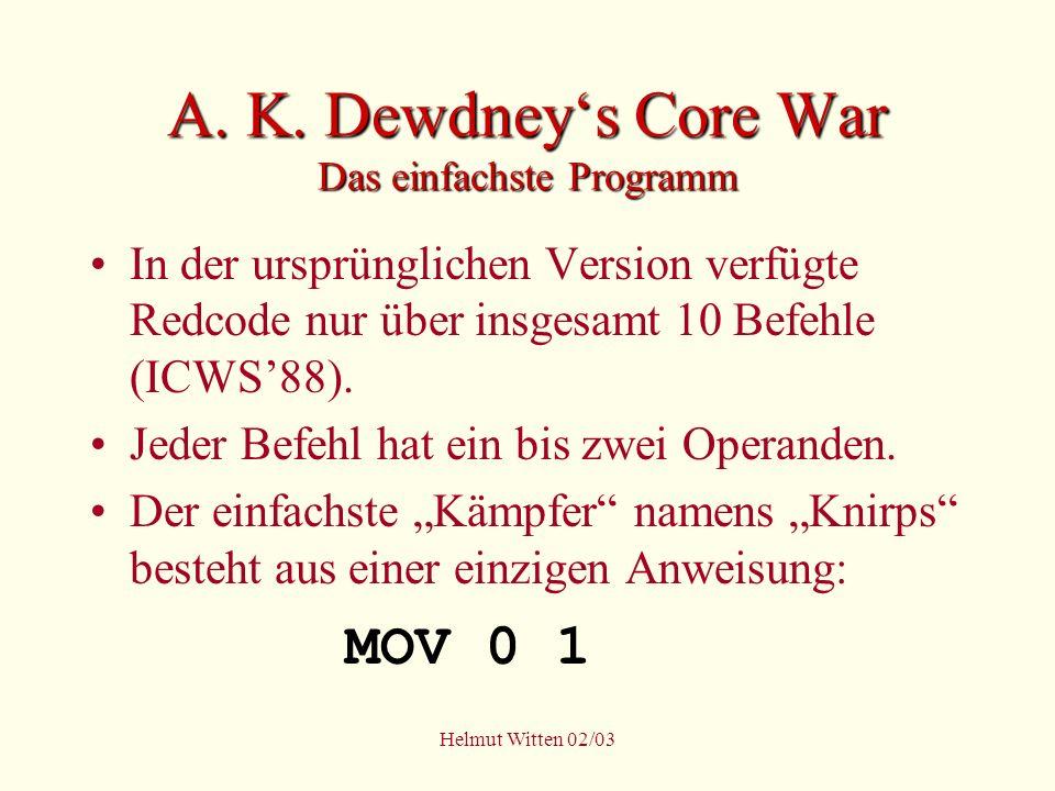 A. K. Dewdney's Core War Das einfachste Programm