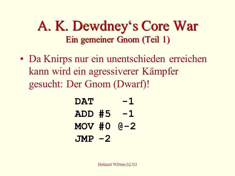 A. K. Dewdney's Core War Ein gemeiner Gnom (Teil 1)