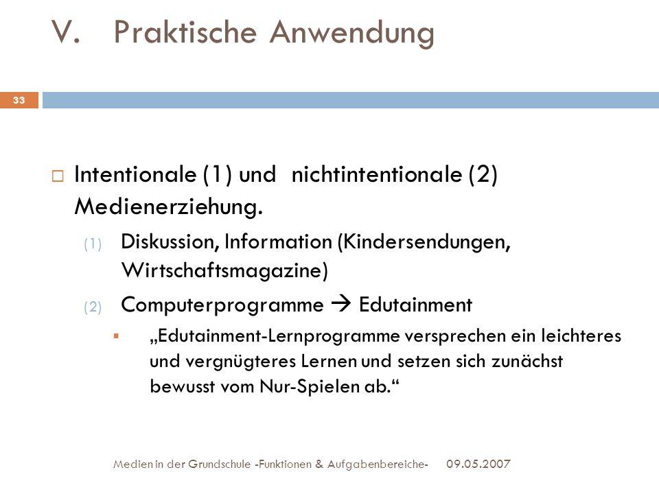 Praktische Anwendung Intentionale (1) und nichtintentionale (2) Medienerziehung. Diskussion, Information (Kindersendungen, Wirtschaftsmagazine)