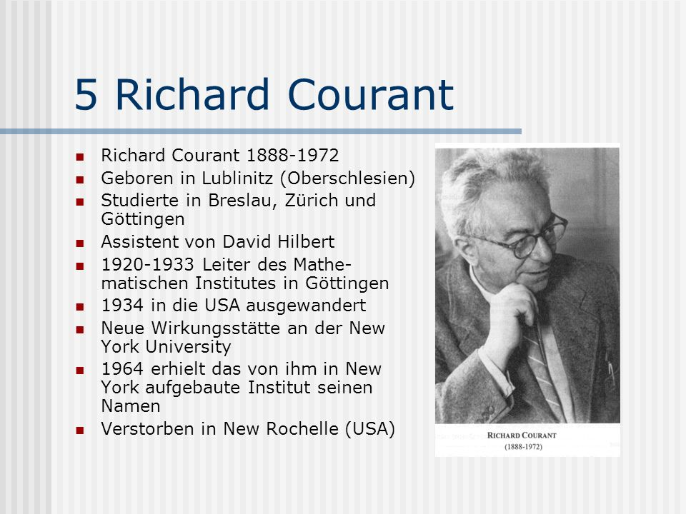 5 Richard Courant Richard Courant 1888-1972
