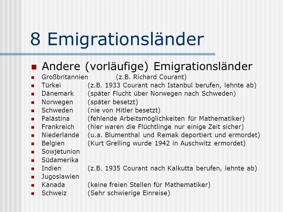 8 Emigrationsländer Andere (vorläufige) Emigrationsländer