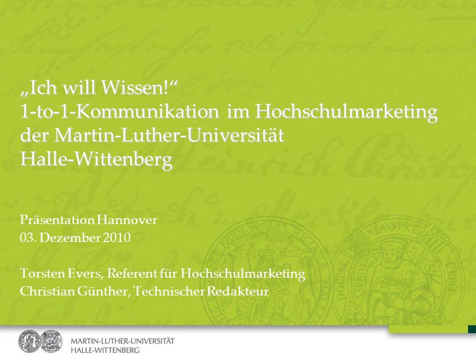"""""""Ich will Wissen! 1-to-1-Kommunikation im Hochschulmarketing der Martin-Luther-Universität Halle-Wittenberg"""