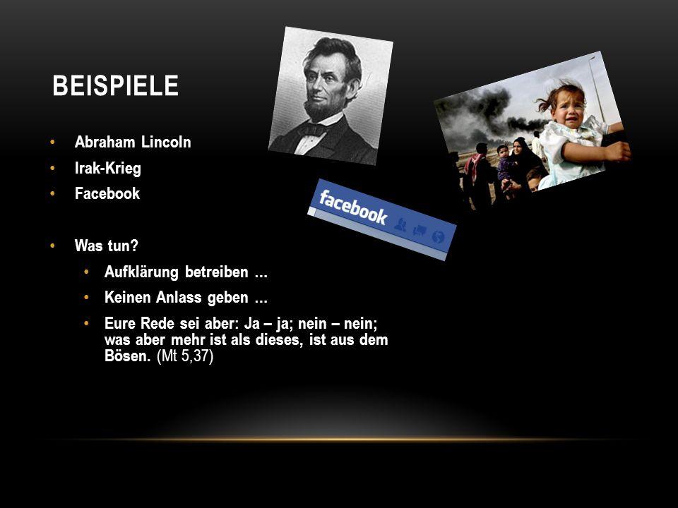 Beispiele Abraham Lincoln Irak-Krieg Facebook Was tun