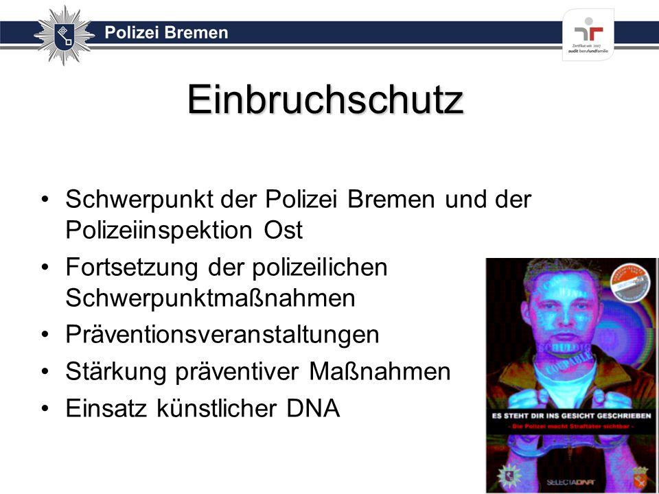 Einbruchschutz Schwerpunkt der Polizei Bremen und der Polizeiinspektion Ost. Fortsetzung der polizeilichen Schwerpunktmaßnahmen.