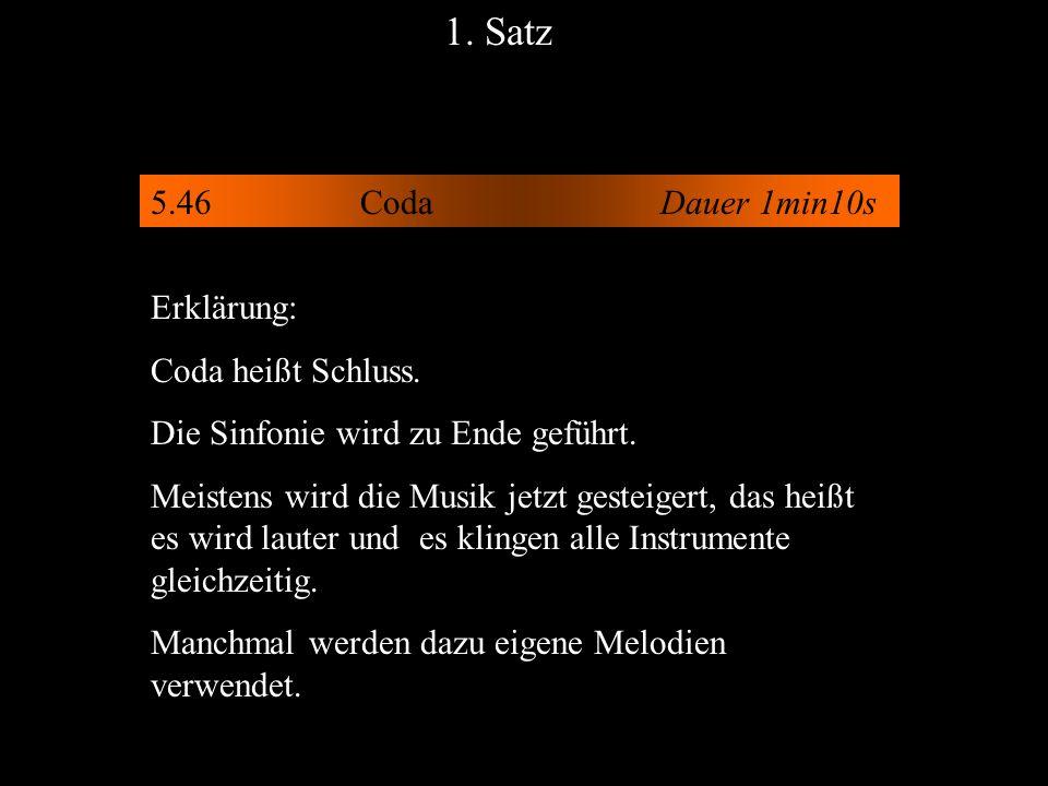 1. Satz 5.46 Coda Dauer 1min10s Erklärung: Coda heißt Schluss.