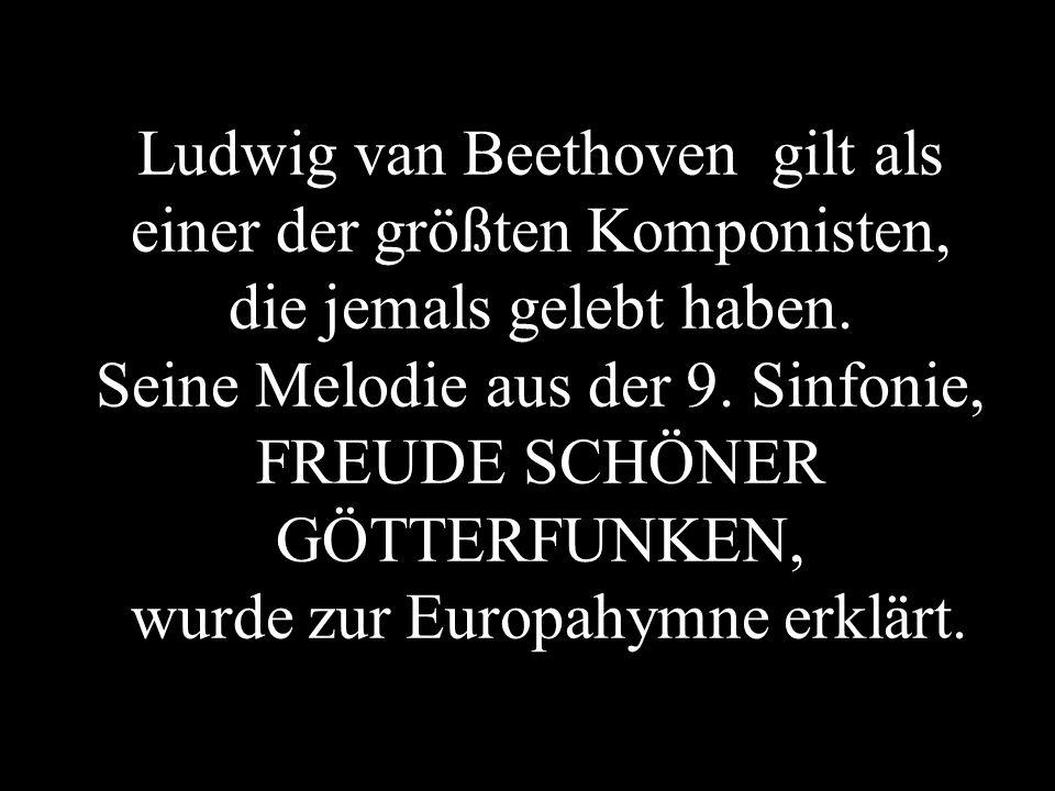 Ludwig van Beethoven gilt als einer der größten Komponisten, die jemals gelebt haben.