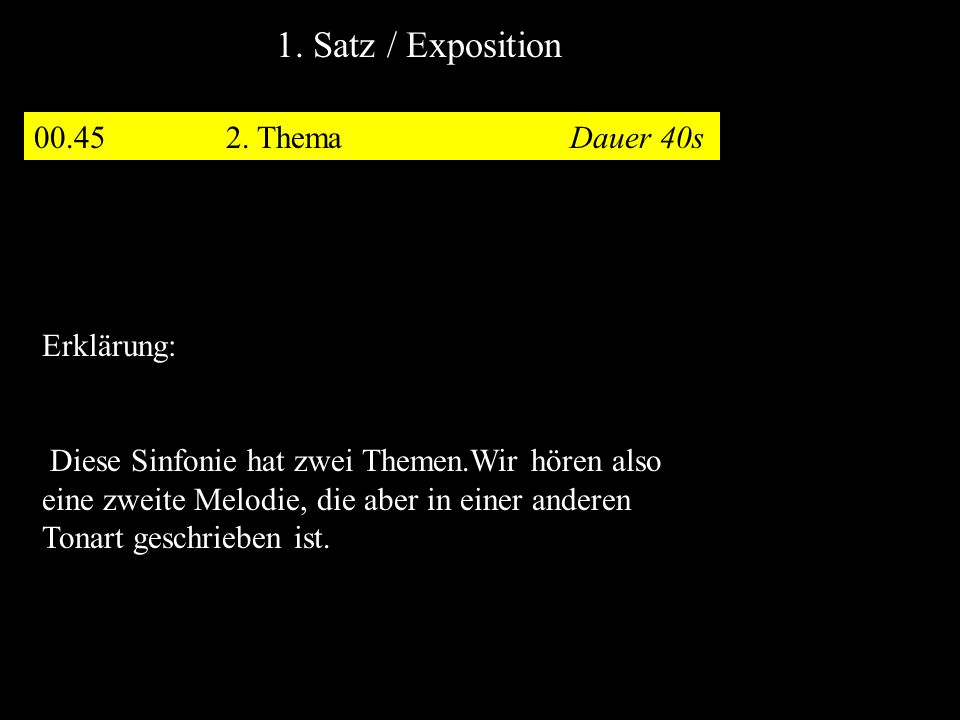 1. Satz / Exposition 00.45 2. Thema Dauer 40s Erklärung:
