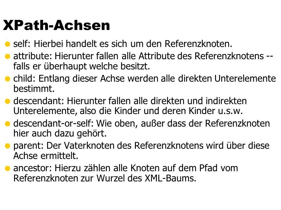XPath-Achsen self: Hierbei handelt es sich um den Referenzknoten.