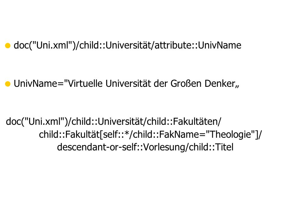 doc( Uni.xml )/child::Universität/attribute::UnivName