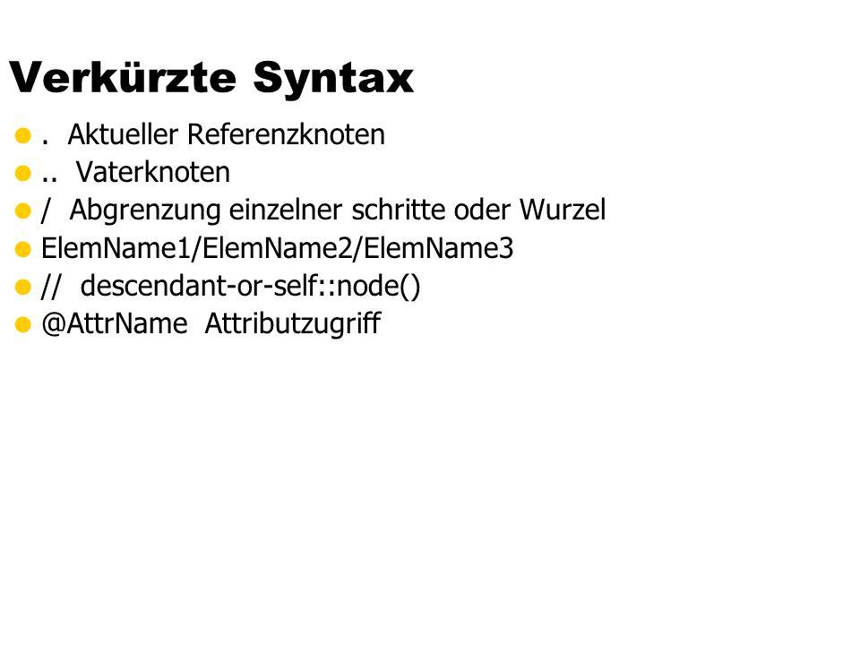 Verkürzte Syntax . Aktueller Referenzknoten .. Vaterknoten
