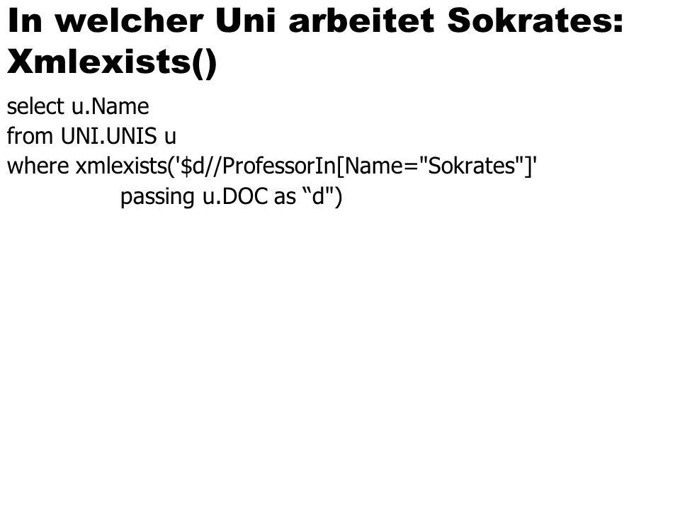 In welcher Uni arbeitet Sokrates: Xmlexists()