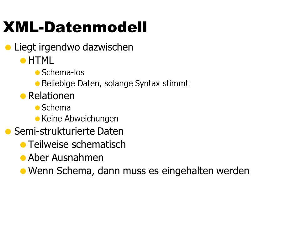 XML-Datenmodell Liegt irgendwo dazwischen HTML Relationen