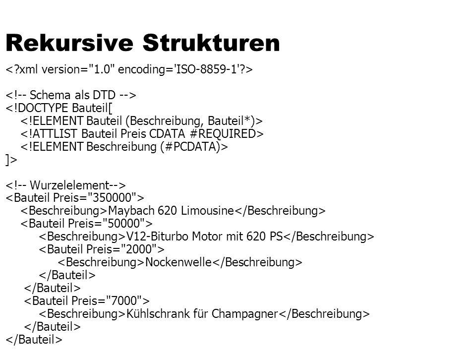Rekursive Strukturen < xml version= 1.0 encoding= ISO-8859-1 >