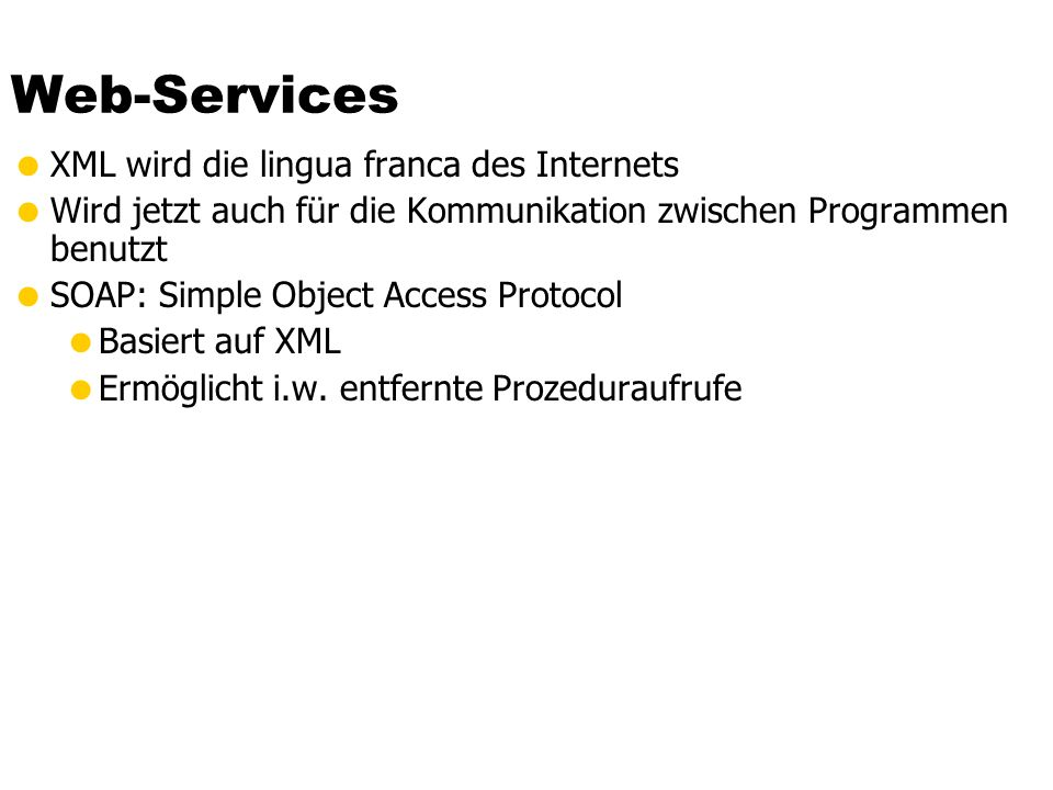 Web-Services XML wird die lingua franca des Internets