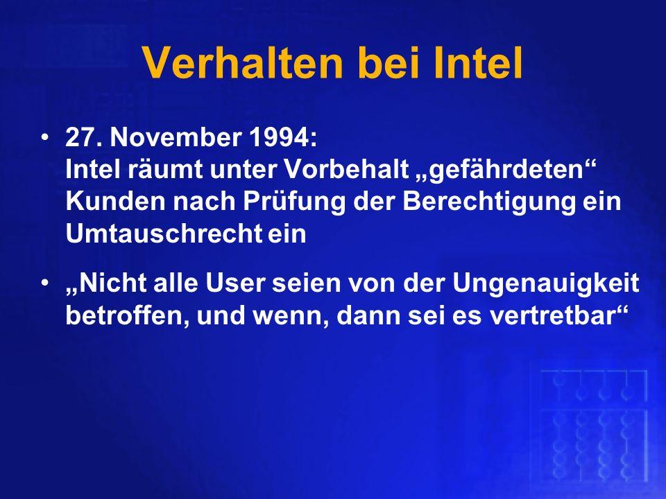 """Verhalten bei Intel 27. November 1994: Intel räumt unter Vorbehalt """"gefährdeten Kunden nach Prüfung der Berechtigung ein Umtauschrecht ein."""