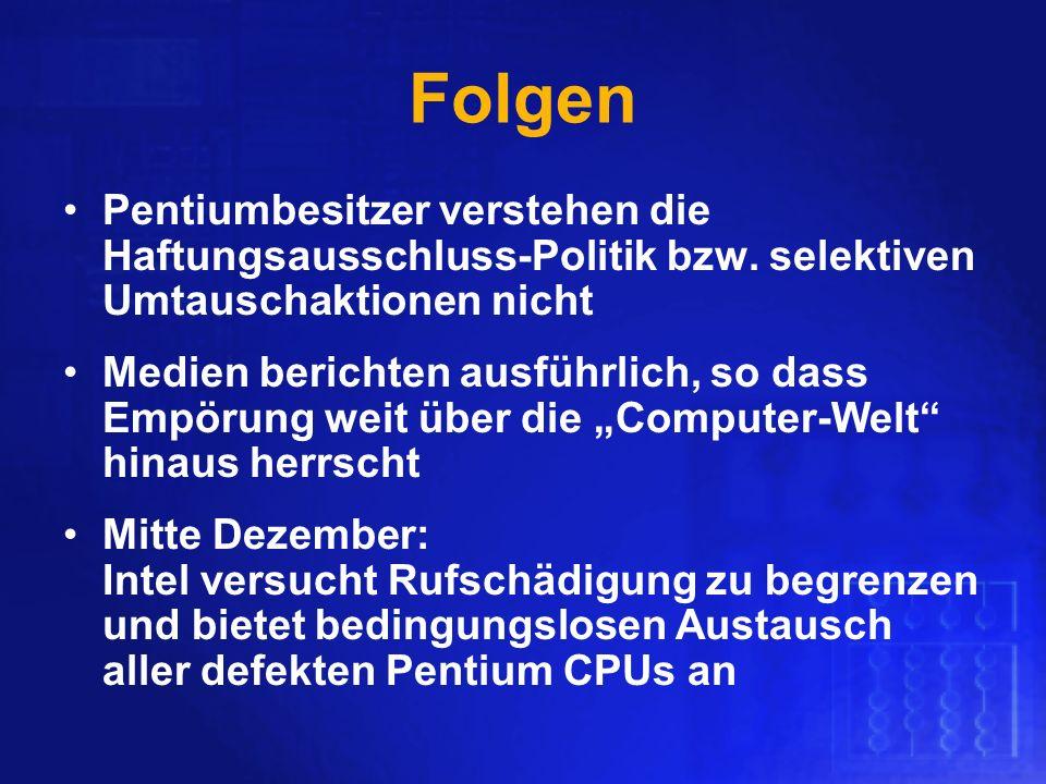 Folgen Pentiumbesitzer verstehen die Haftungsausschluss-Politik bzw. selektiven Umtauschaktionen nicht.