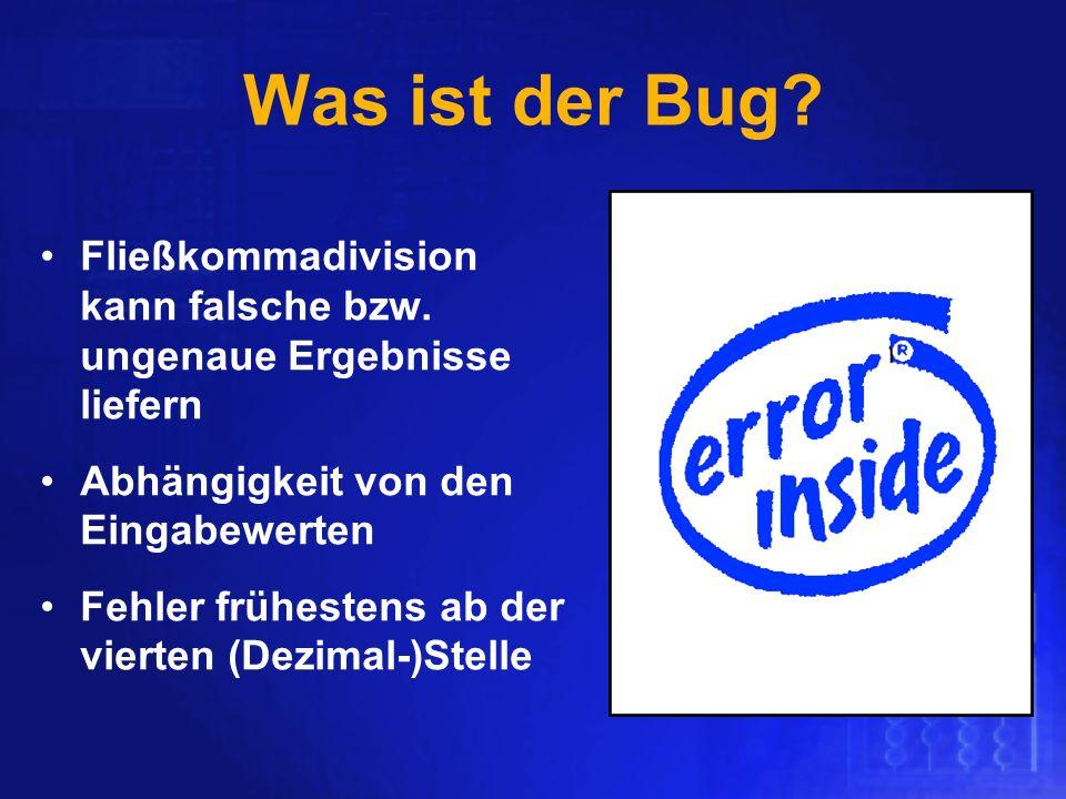 Was ist der Bug Fließkommadivision kann falsche bzw. ungenaue Ergebnisse liefern. Abhängigkeit von den Eingabewerten.