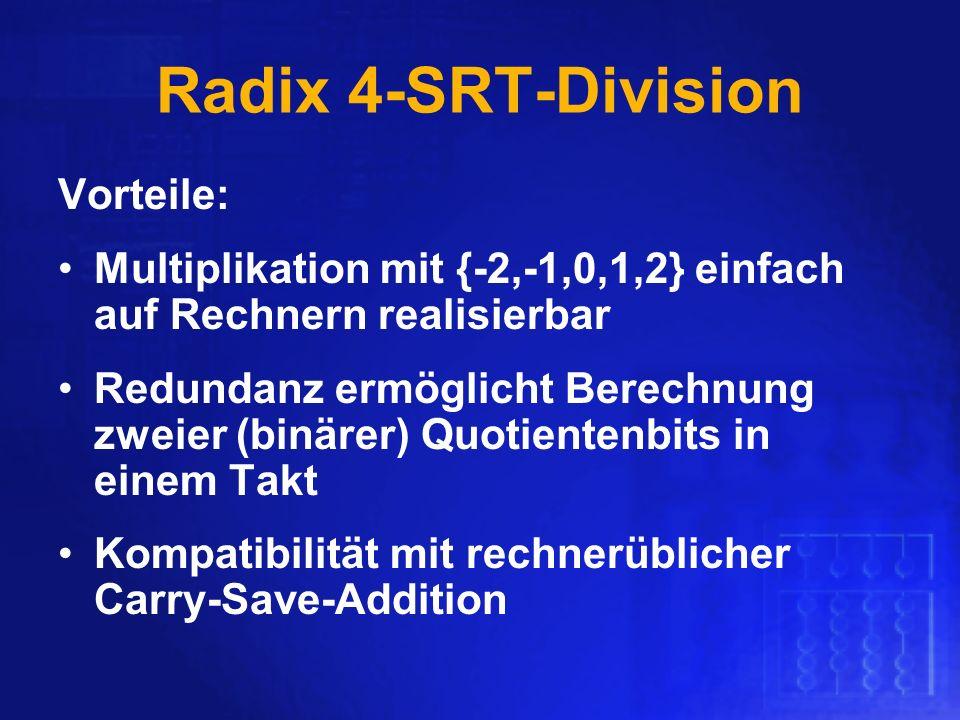 Radix 4-SRT-Division Vorteile: