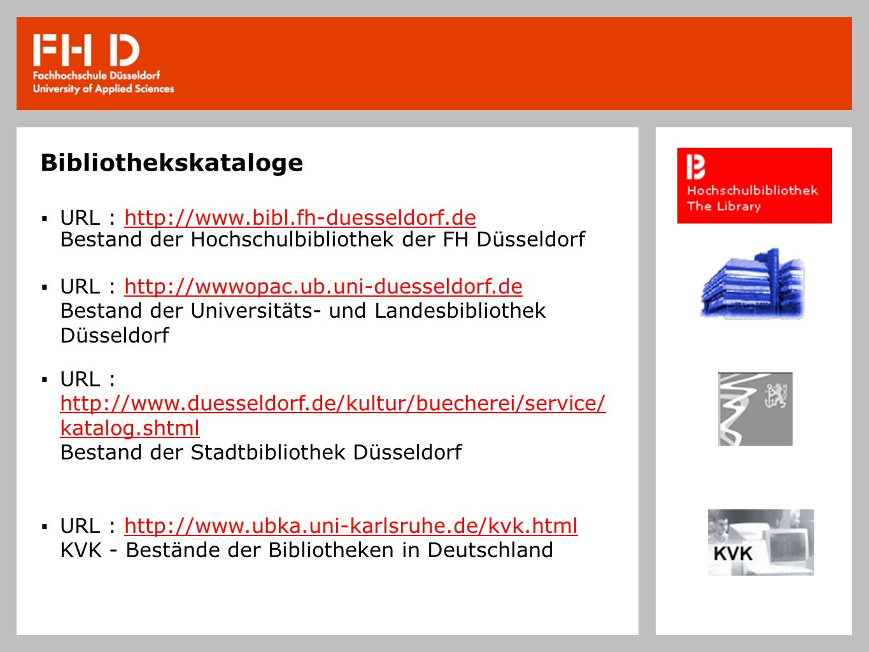 Bibliothekskataloge URL : http://www.bibl.fh-duesseldorf.de Bestand der Hochschulbibliothek der FH Düsseldorf.