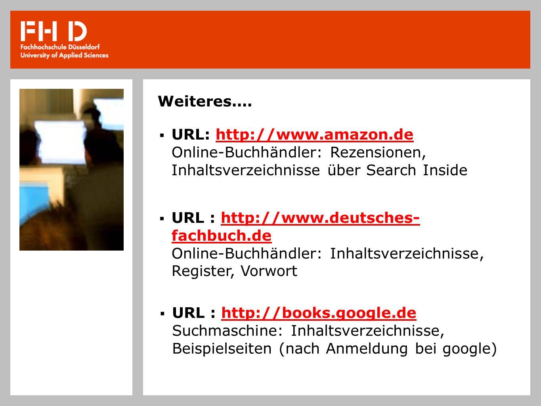 Weiteres.... URL: http://www.amazon.de Online-Buchhändler: Rezensionen, Inhaltsverzeichnisse über Search Inside.