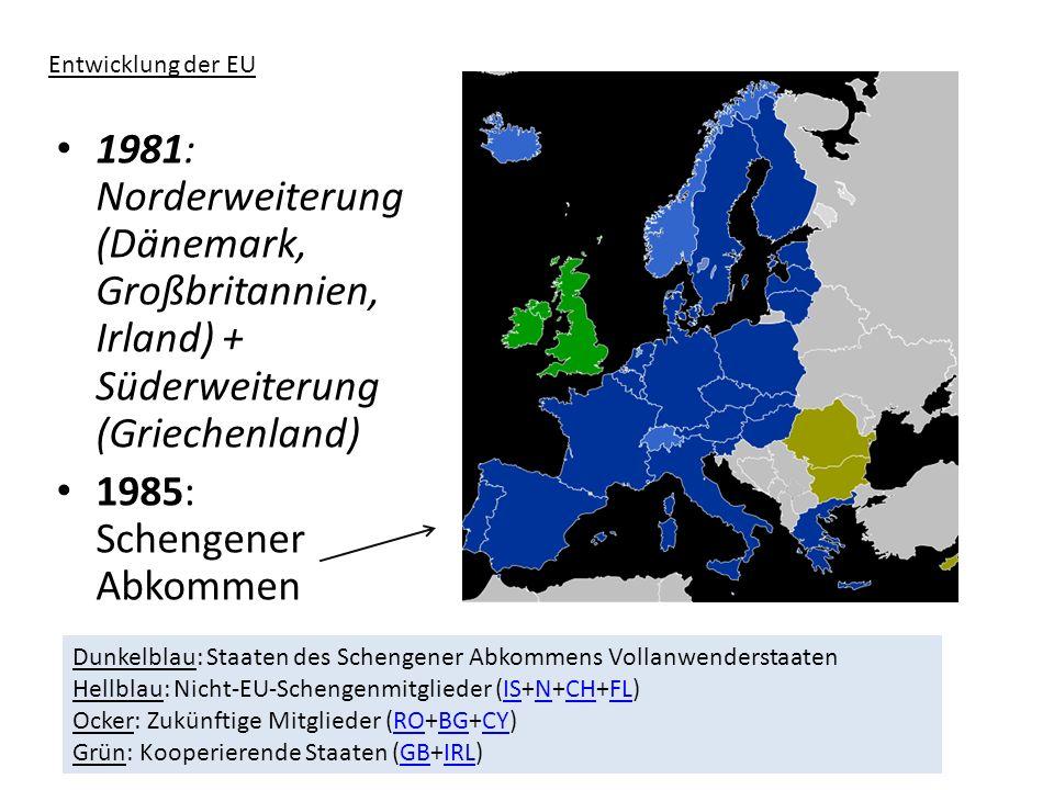 Entwicklung der EU 1981: Norderweiterung (Dänemark, Großbritannien, Irland) + Süderweiterung (Griechenland)
