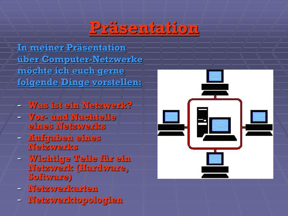 Präsentation In meiner Präsentation über Computer-Netzwerke