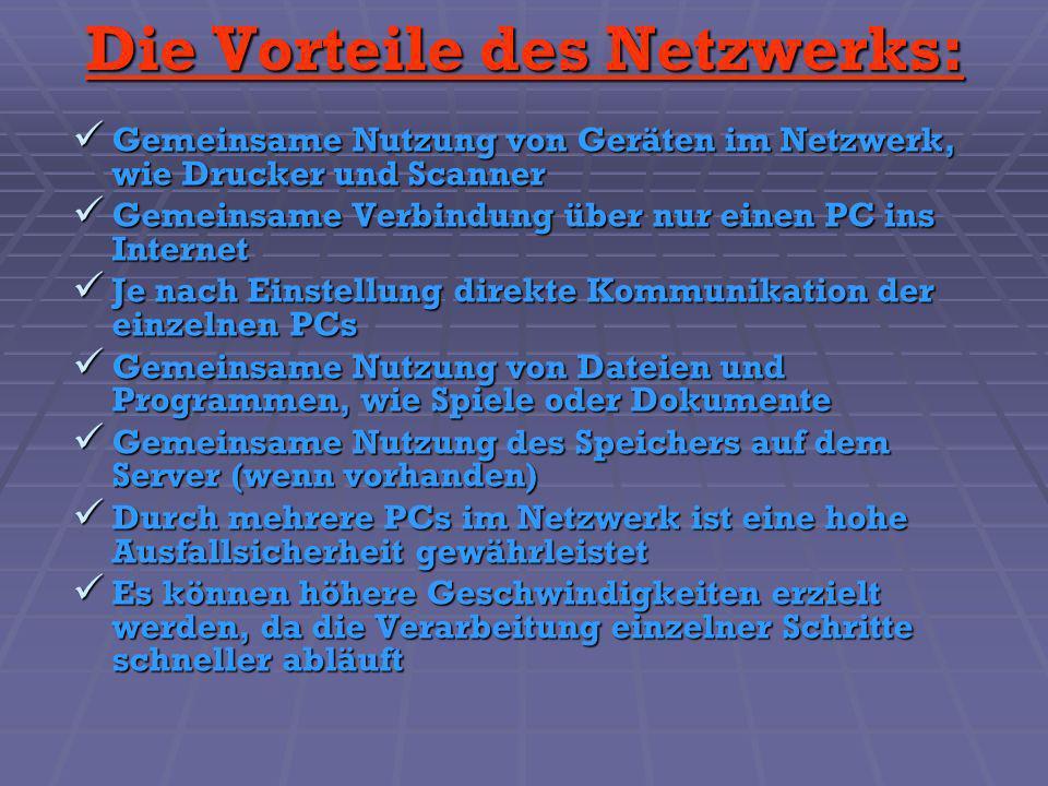 Die Vorteile des Netzwerks: