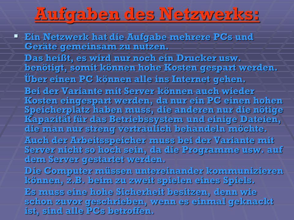 Aufgaben des Netzwerks: