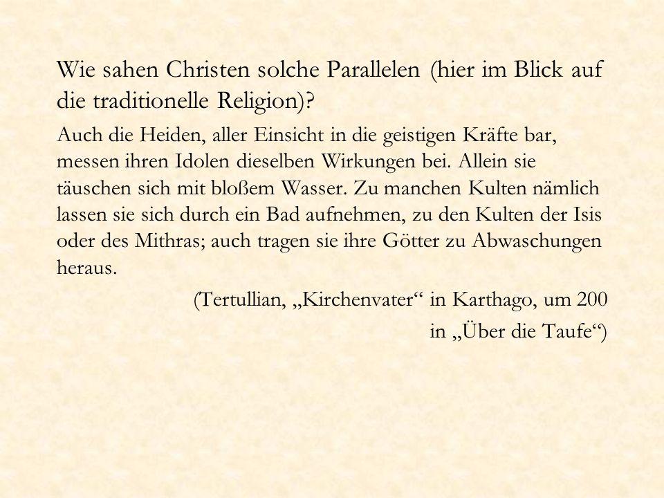 Wie sahen Christen solche Parallelen (hier im Blick auf die traditionelle Religion)