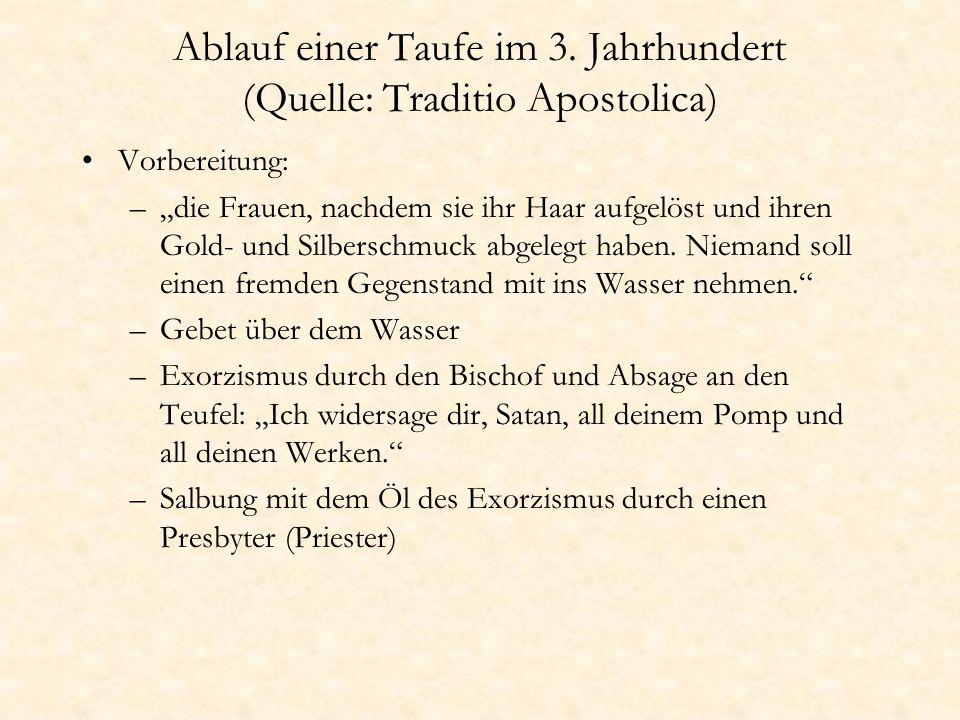 Ablauf einer Taufe im 3. Jahrhundert (Quelle: Traditio Apostolica)
