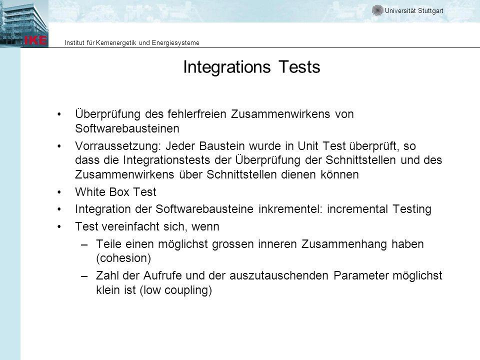 Integrations Tests Überprüfung des fehlerfreien Zusammenwirkens von Softwarebausteinen.