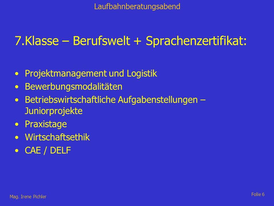 7.Klasse – Berufswelt + Sprachenzertifikat: