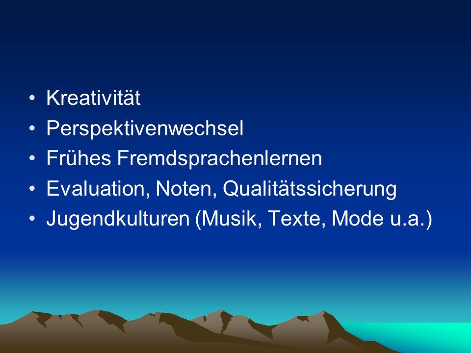 Kreativität Perspektivenwechsel. Frühes Fremdsprachenlernen. Evaluation, Noten, Qualitätssicherung.