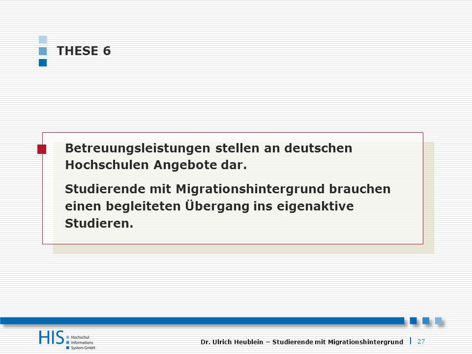 THESE 6 Betreuungsleistungen stellen an deutschen Hochschulen Angebote dar.