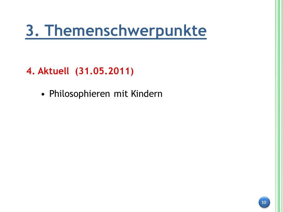 3. Themenschwerpunkte 4. Aktuell (31.05.2011)