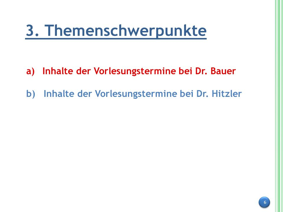 3. Themenschwerpunkte Inhalte der Vorlesungstermine bei Dr. Bauer