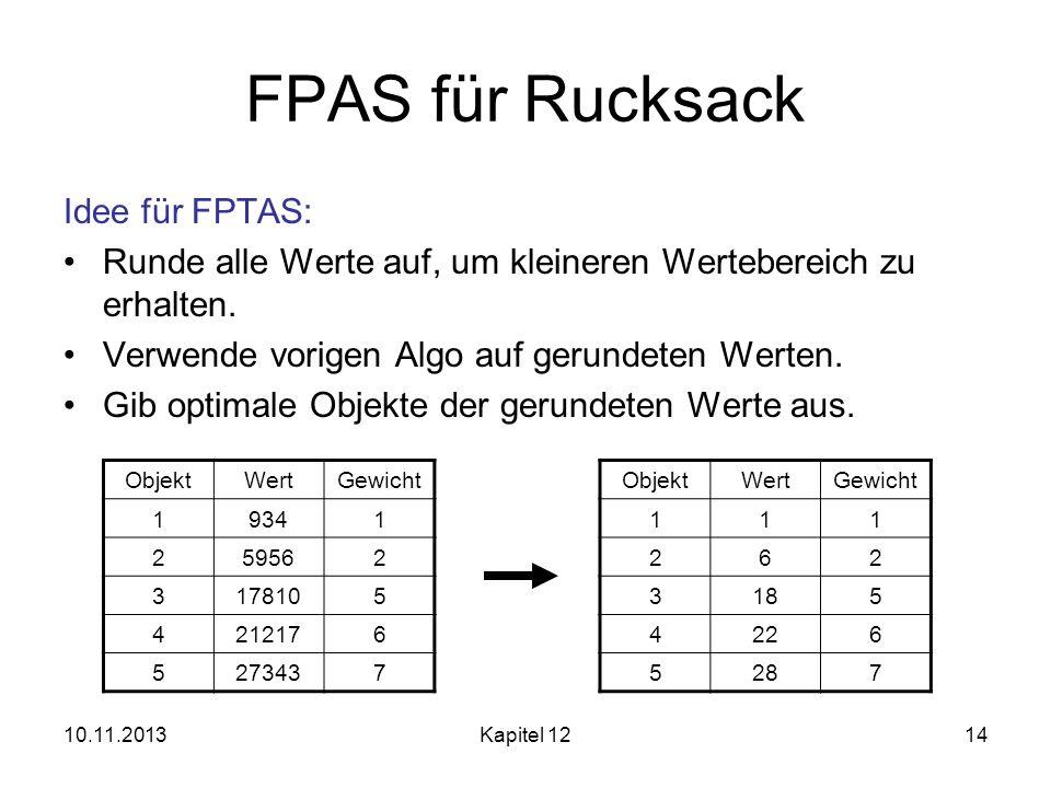 FPAS für Rucksack Idee für FPTAS: