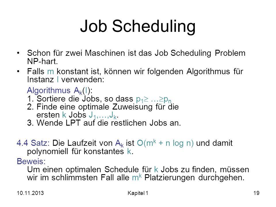 Job SchedulingSchon für zwei Maschinen ist das Job Scheduling Problem NP-hart.