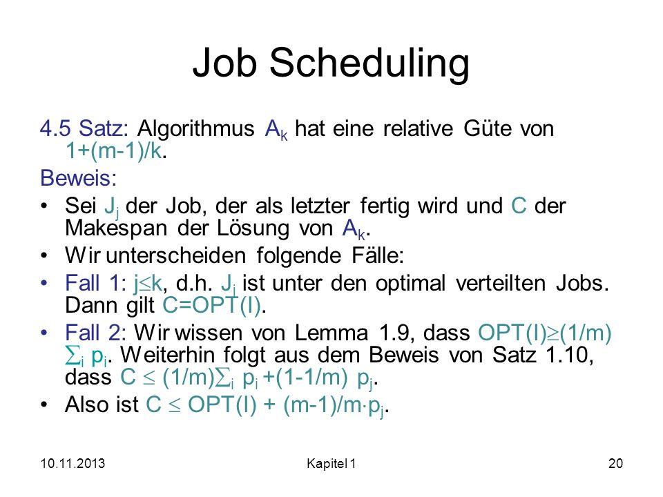 Job Scheduling 4.5 Satz: Algorithmus Ak hat eine relative Güte von 1+(m-1)/k. Beweis: