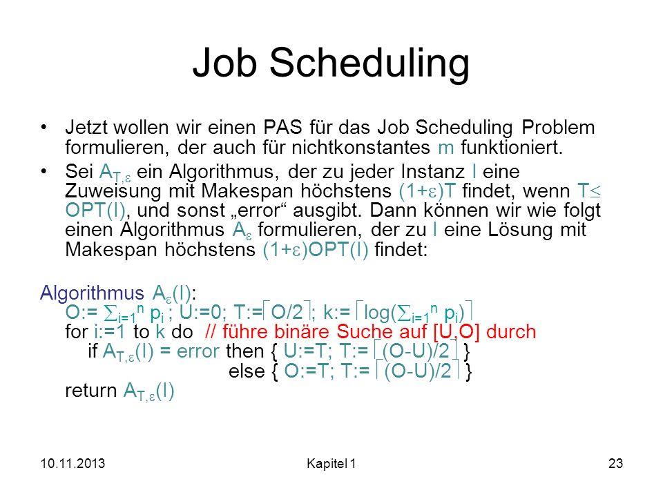 Job SchedulingJetzt wollen wir einen PAS für das Job Scheduling Problem formulieren, der auch für nichtkonstantes m funktioniert.